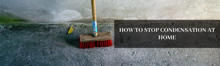 How to stop condensation at home